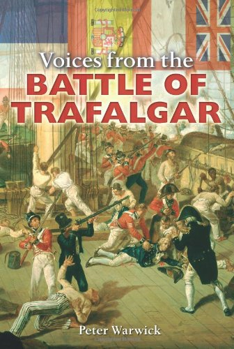 Voices Fron The Battle Of Trafalgar (UNIQUE HARDBACK FIRST EDITION, FIRST PRINTING PRESENTATION C...
