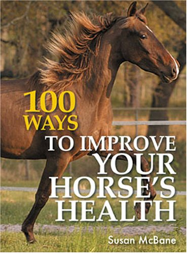 9780715320013: 100 Ways to Improve Your Horse's Health