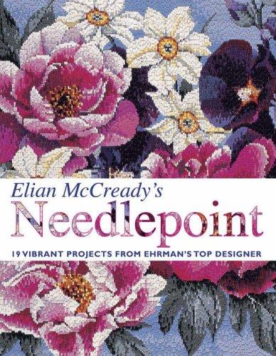"9780715320686: Elian McCready's Needlepoint: 19 Vibrant Projects from ""Ehrman's"" Top Designer"