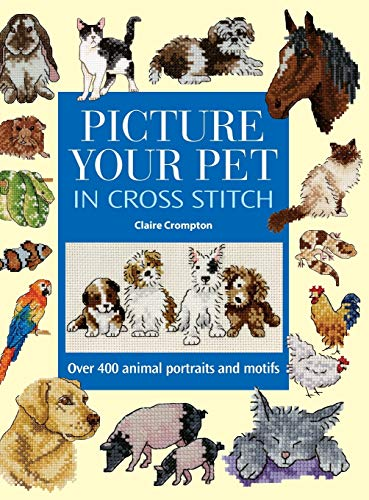 9780715320709: Picture Your Pet: In Cross Stitch: Over 400 Animal Portraits And Mitifs