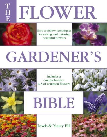 The Flower Gardener's Bible (9780715321003) by Lewis Hill; Nancy Hill