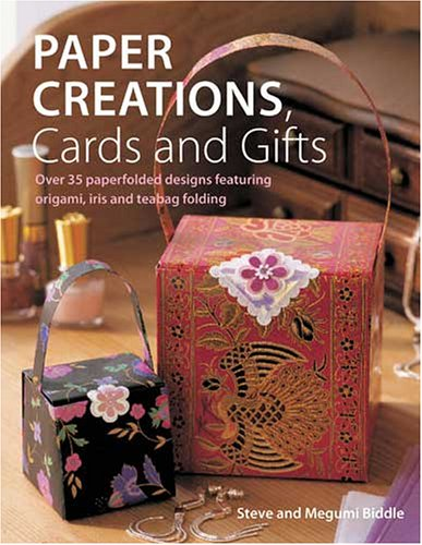 9780715321539: Paper Creations, Cards and Gifts: Over 30 Paperfolded Designs Featuring Origami, Iris and Tea Bag Folding