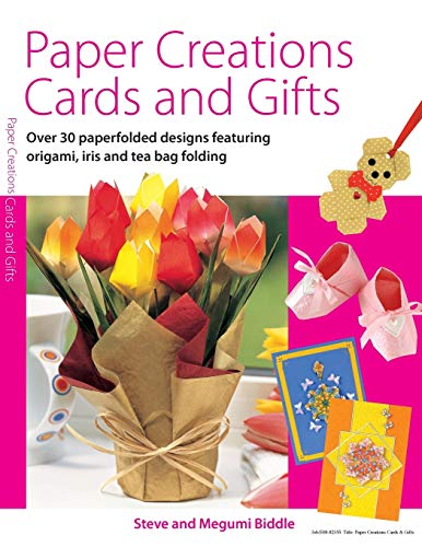 9780715321546: Paper Creations Cards and Gifts: Over 35 Paperfolded Designs Featuring Origami, Iris and Teabag Folding