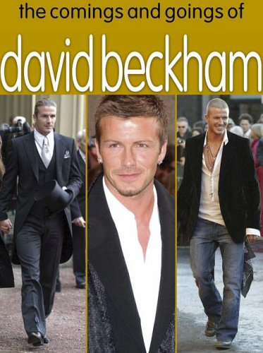 9780715321638: The Comings and Goings of David Beckham