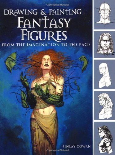 9780715321706: Drawing and Painting Fantasy Figures: From the Imagination to the Page