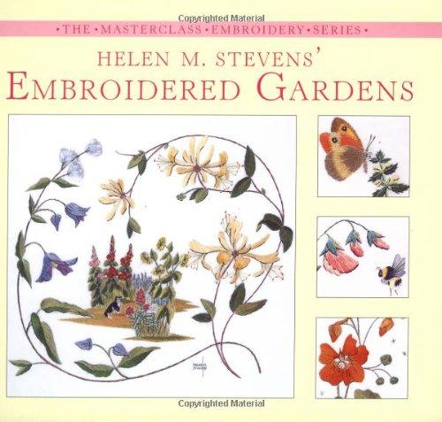 9780715321805: Helen M. Stevens' Embroidered Gardens (Masterclass Embroidery)