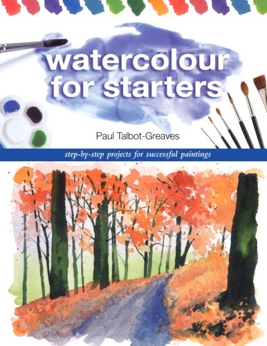 9780715321850: Watercolor for Starters: Step-by-Step Projects for Successful Paintings