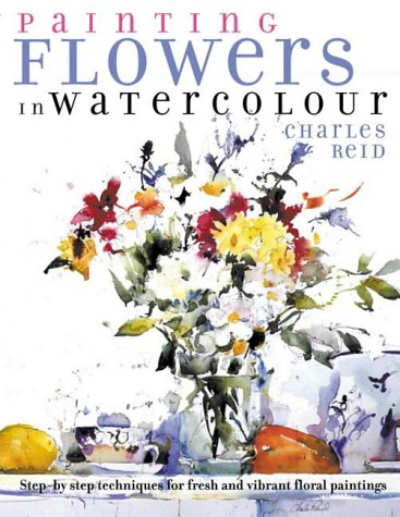 9780715321928: Painting Flowers in Watercolour : Step-By-Step Techniques for Fresh and Vibrant Floral Paintings