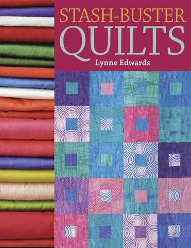9780715321942: Stash-Buster Quilts: 14 Time-Saving Designs to Use Up Fabric Scraps