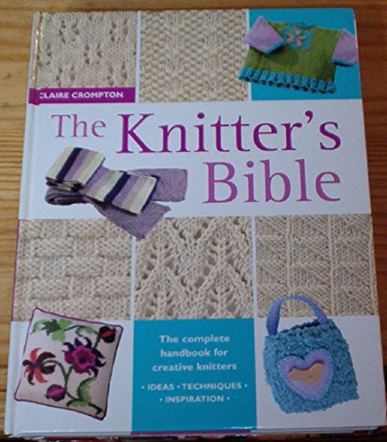 9780715321973: The Knitter's Bible [Gebundene Ausgabe] by Claire Crompton