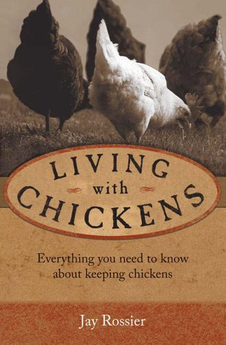 9780715321980: Living with Chickens: Everything you need to know about keeping chickens