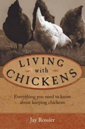 9780715321980: Living with Chickens: Everything You Need to Know to Raise Your Own Backyard Flock