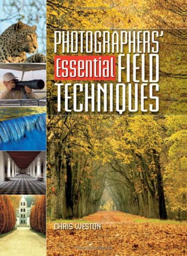 Photographer's Essential Field Techniques (0715321994) by Weston, Chris