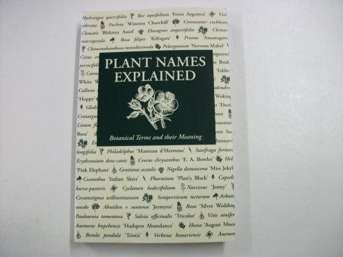 9780715322185: Plant Names Explained, Botanical Terms and their Meaning