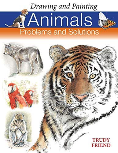 9780715322239: Drawing and Painting Animals: Problems & Solutions (Problems and Solutions)