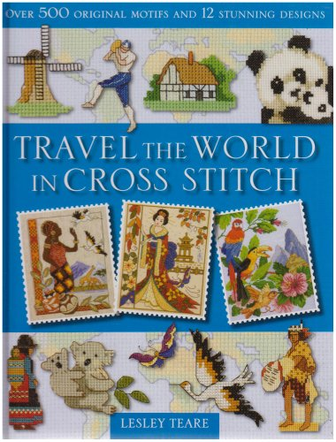 9780715322420: Travel the World in Cross Stitch: Over 500 Original Motifs and 12 Stunning Designs