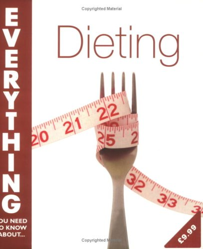 Dieting (Everything You Need to Know About.): Sandra K Nissenberg