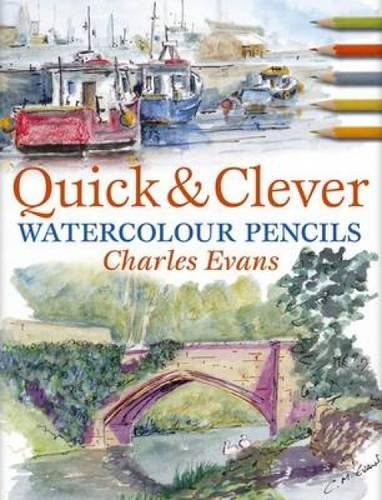 9780715322833: Quick and Clever Watercolour Pencils