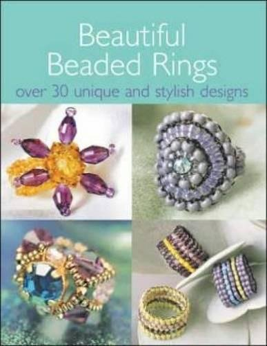 9780715322932: Beautiful Beaded Rings: Over 30 Unique & Stylish Designs: Over 30 Unique and Stylish Designs