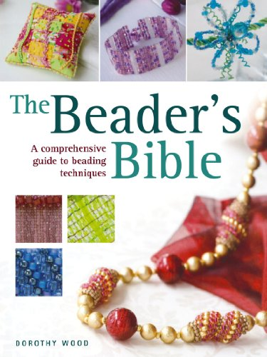 9780715323007: The Beader's Bible: A Comprehensive Guide to Beading Techniques