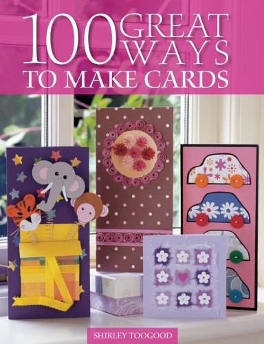 9780715323083: 100 Great Ways To Make Cards