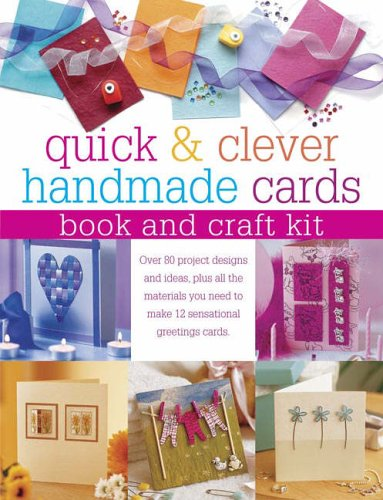 Quick & Clever Handmade Cards: Over 80 Projects and Ideas ...