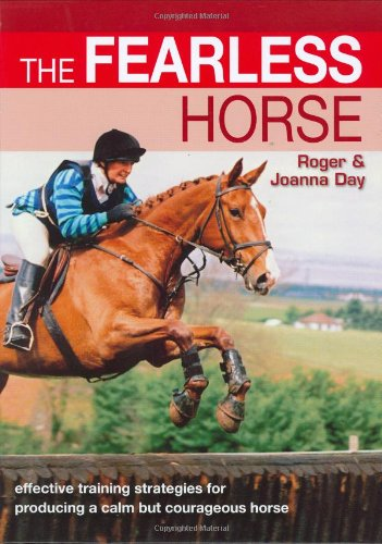 9780715323700: The Fearless Horse: Effective Strategies for Horse and Rider