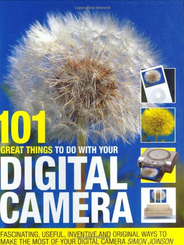 9780715324127: 101 Great Things to Do with Your Digital Camera