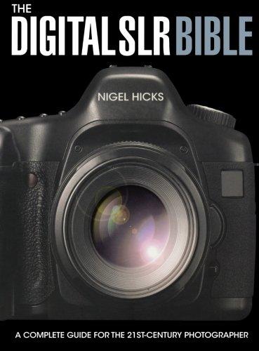 The Digital SLR Bible: Hicks, Nigel