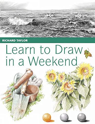 9780715324240: Learn to Draw in a Weekend