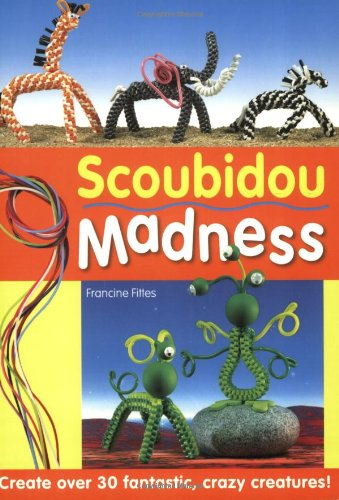9780715324295: Scoubidou Madness: Create Over 30 Fantastic, Crazy Creatures!