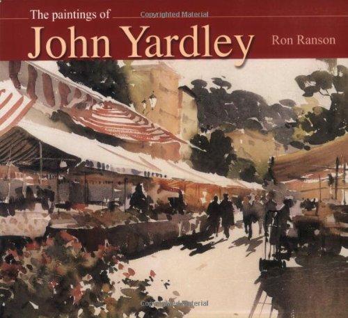 The Paintings of John Yardley. paper 128: Ranson, Ron.
