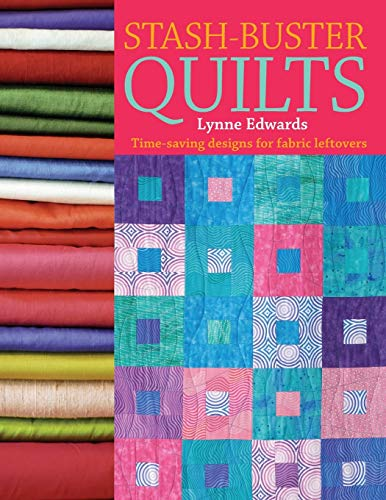 9780715324639: Stash Buster Quilts: Time-Saving Designs for Fabric Leftovers