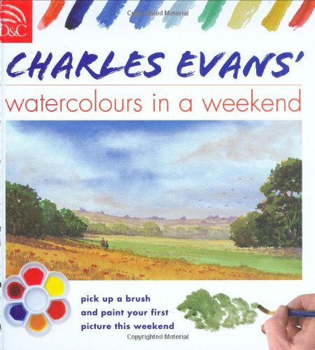 9780715324677: Charles Evans' Watercolours in a Weekend