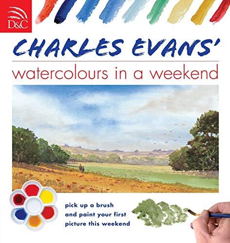 9780715324684: Charles Evans Watercolors in a Weekend