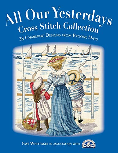 9780715324721: All Our Yesterdays Cross Stitch Collection: 33 Charming Designs from Bygone Days