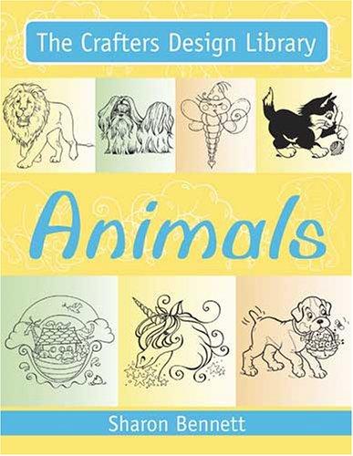 The Crafter's Design Library - Animals: Bennett, Sharon