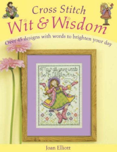 9780715324769: Cross Stitch Wit and Wisdom: Over 45 Designs to Brighten Your Day