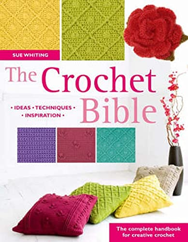 9780715324882: The Crochet Bible: The Complete Handbook for Creative Crochet