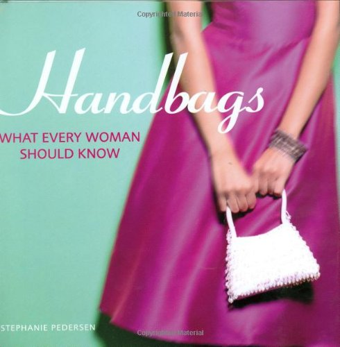 9780715324950: Handbags: What Every Woman Should Know