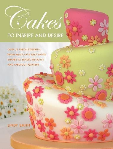 9780715324974: Cakes to Inspire and Desire
