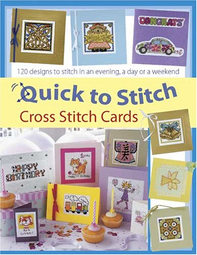 9780715325056: Quick to Stitch Cross Stitch Cards: 120 Desgns to Stitch in an Evening, a Day or a Weekend