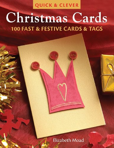9780715325445: Quick & Clever Christmas Cards: 100 Fast and Festive Cards and Tags