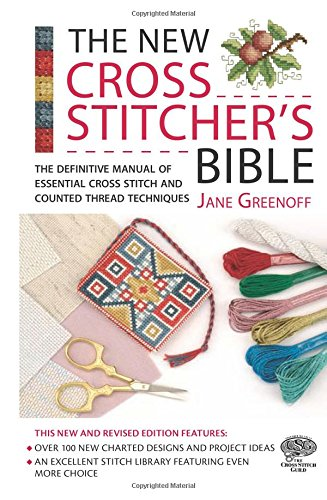 9780715325452: New Cross Stitcher's Bible: The Definitive Manual of Essential Cross Stitch and Counted Thread Techniques (Cross Stitch (David & Charles))