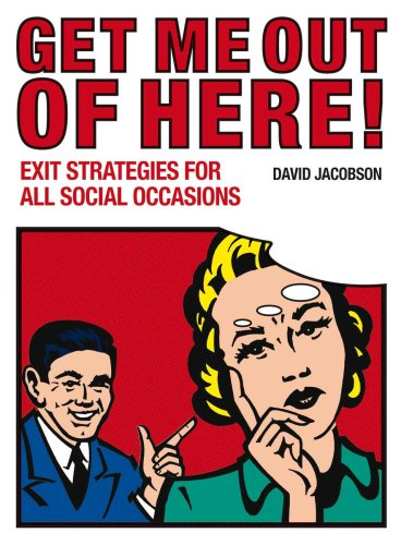 9780715325490: Get Me Out of Here!: Exit Strategies for All Occasions