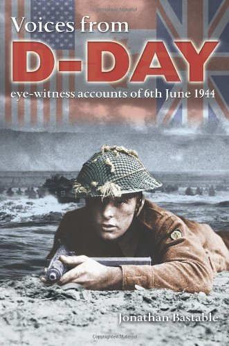 9780715325537: Voices from D-Day: Eye-Witness Accounts of 6th June 1944