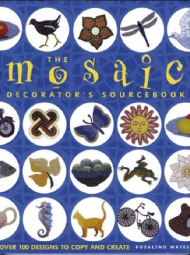 9780715325650: The Mosaic Decorator's Sourcebook: Over 100 Designs to Copy and Create