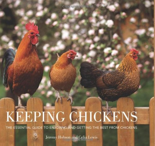 9780715325674: Keeping Chickens: The Essential Guide to Enjoying and Getting the Best from Chickens