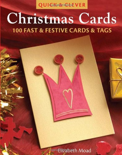 9780715325926: Quick Clever Christmas Cards 100 Fast and Festive Cards and Tags, Elizabeth M