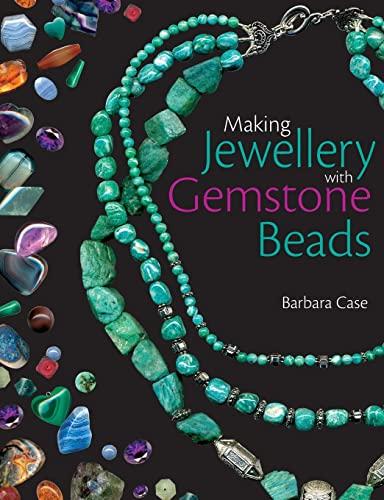 9780715325940: Making Jewelry With Gemstone Beads